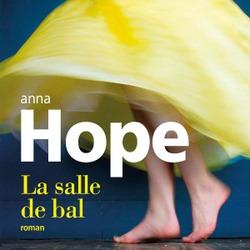 La salle de bal / Anna Hope