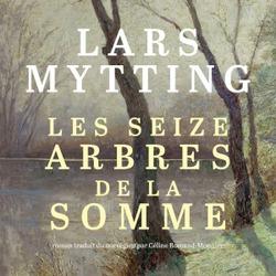Les seize arbres de la Somme / Lars Mytting