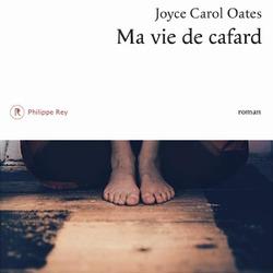 Ma vie de cafard / Joyce Carol Oates